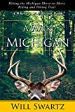 A Walk Across Michigan: Hiking the Michigan Shore-to-Shore Riding and Hiking Trail (A Where's Will Series Book Book 1)