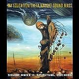 Sound Mass II: Spiritual Docking by My Education