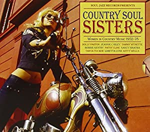 Country Soul Sisters : The Rise Of Women In Country Music 1952-74