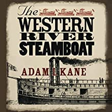 The Western River Steamboat Audiobook by Adam I Kane Narrated by Bill Wiemuth