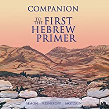 Companion to the First Hebrew Primer  by Etheyln Simon, Irene Resnikoff, Linda Motzkin Narrated by Debby Graudenz, Reuven Trabin