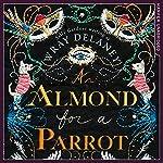 An Almond for a Parrot | Wray Delaney,(Sally Gardner)