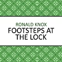Footsteps at the Lock (       UNABRIDGED) by Ronald Knox Narrated by Barnaby Edwards
