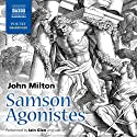 Samson Agonistes Radio/TV Program by John Milton Narrated by David de Keyser, Philip Madoc, Matthew Morgan, Samantha Bond, Michael Maloney