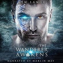 The Wanderer Awakens: Warden Global, Book 1 | Livre audio Auteur(s) : Ken Lange Narrateur(s) : Marlin May