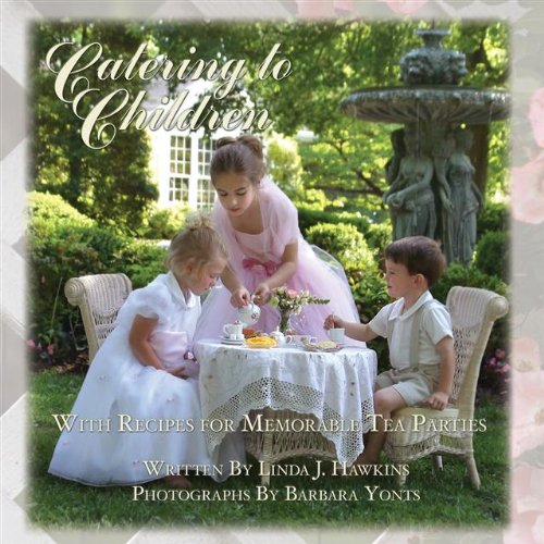 Catering to Children: With Recipes for Memorable