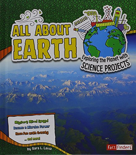 All about Earth: Exploring the Planet with Science Projects (Fact Finders)