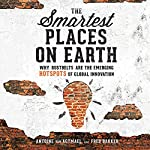 The Smartest Places on Earth: Why Rustbelts Are the Emerging Hotspots of Global Innovation | Antoine van Agtmael,Fred Bakker