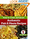 How to Cook Jamaican Cookbook 1: Auth...