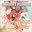 The Marriage Caper: Billionaire Games, Book 2 Audiobook by Sandra Edwards Narrated by William Dufris