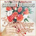 The Marriage Caper: Billionaire Games, Book 2 | Sandra Edwards
