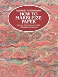 img - for How to Marbleize Paper: Step-by-Step Instructions for 12 Traditional Patterns (Other Paper Crafts) by Gr nebaum, Gabriele (1984) Paperback book / textbook / text book