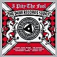 I Pity The Fool: Duke Records Story 1952 - 1962