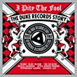 I Pity The Fool: Duke Records Story 1952 - 1962