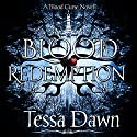 Blood Redemption: Blood Curse Series, Book 5 (       UNABRIDGED) by Tessa Dawn Narrated by Eric G. Dove