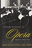 img - for A Short History of Opera, Fourth Edition book / textbook / text book