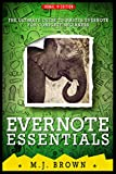 EVERNOTE : EVERNOTE ESSENTIALS: The Ultimate Guide To Master Evernote For Complete Beginners (**2015 Edition**) (Productivity)
