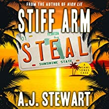 Stiff Arm Steal: Miami Jones Florida Mystery Series, Book 1 Audiobook by A.J. Stewart Narrated by Paul Heitsch