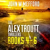 The Alex Troutt Thrillers: Books 4-6 | John W. Mefford