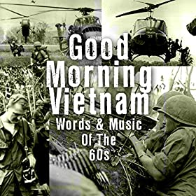 Good Morning Vietnam - Words & Music Of The '60s
