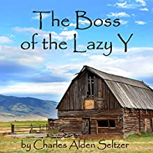 The Boss of the Lazy Y Audiobook by Charles Alden Seltzer Narrated by Al Kessel