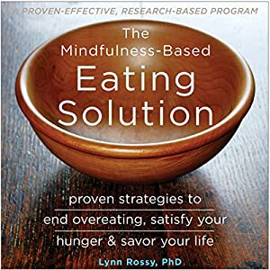 The Mindfulness-Based Eating Solution Audiobook