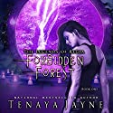 Forbidden Forest (       UNABRIDGED) by Tenaya Jayne Narrated by Khristine Hvam