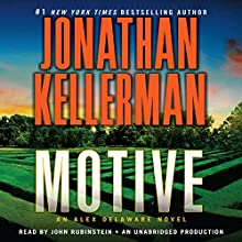 Motive: An Alex Delaware Novel, Book 30 (       UNABRIDGED) by Jonathan Kellerman Narrated by John Rubinstein