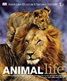 img - for Animal Life: Secrets of the Animal World Revealed (American Museum of Natural History) book / textbook / text book