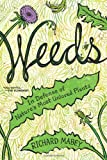 Weeds: In Defense of Nature's Most Unloved Plants (0062065459) by Mabey, Richard