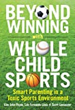 img - for Beyond Winning: Smart Parenting in a Toxic Sports Environment book / textbook / text book