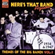 Here's That Band Again: Themes of the Big Bands Vol.3 1934-1947