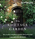 The Cottage Garden: How to Plan and Plant a Garden That Grows Itself