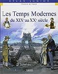Les Temps Modernes : Du XIXe au XXe s...