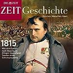 Napoleons Ende: Waterloo und der Wiener Kongress (ZEIT Geschichte) | DIE ZEIT