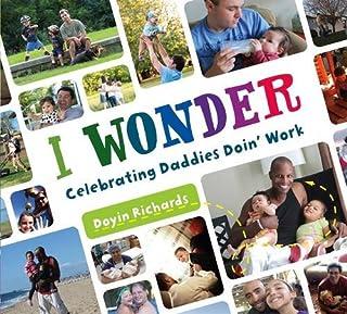 Book Cover: I Wonder: Celebrating Daddies Doin' Work