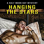 Hanging the Stars: Half Moon Bay, Book 2 | Rhys Ford