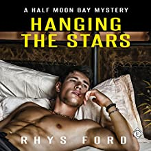 Hanging the Stars: Half Moon Bay, Book 2 Audiobook by Rhys Ford Narrated by Greg Tremblay