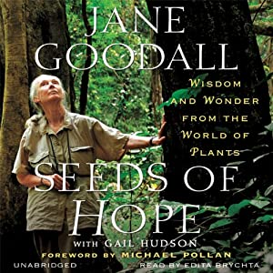 Seeds of Hope: Wisdom and Wonder from the World of Plants | [Jane Goodall, Gail Hudson (contributor)]