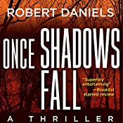 Once Shadows Fall: A Thriller | Robert Daniels