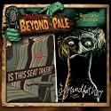 Tales from Beyond the Pale, Season One, Vol. 3: 'Is This Seat Taken?' and 'The Grandfather'  by Sarah Langan, Graham Reznick Narrated by Larry Fessenden