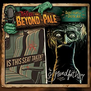 Tales from Beyond the Pale, Season One, Vol. 3: 'Is This Seat Taken?' and 'The Grandfather' | [Sarah Langan, Graham Reznick]
