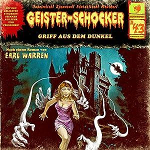 Griff aus dem Dunkel (Geister-Schocker 43) Hörspiel