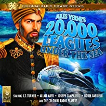 20,000 Leagues Under the Sea (       UNABRIDGED) by Jules Verne, Deniz Cordell Narrated by J. T. Turner, Allan Mayo, Joseph Zamparelli, Robin Gabrielli, The Colonial Radio Players