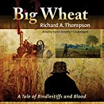 Big Wheat: A Tale of Bindlestiffs and Blood | Richard A. Thompson