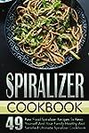 Spiralizer Cookbook: 49 Raw Food Spir...