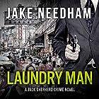 Laundry Man: The Jack Shepherd International Crime Novels, Book 1 Hörbuch von Jake Needham Gesprochen von: Fred Filbrich