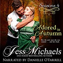 Adored in Autumn: Seasons, Book 4 Audiobook by Jess Michaels Narrated by Danielle O'Farrell