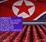 Image of Arirang, Corée du Nord : le plus grand spectacle du monde