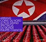Arirang Cor�e du nord - Le plus grand...